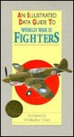 An Illustrated Data Guide to World War II Fighters (Illustrated Data Guides) - Christopher Chant