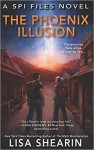 The Phoenix Illusion - Lisa Shearin