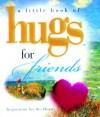 Hugs for Friends (Little Book of Hugs) - Howard Publishing Company, Ariel Books