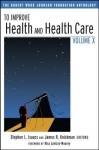To Improve Health and Health Care Volume X: The Robert Wood Johnson Foundation Anthology - James R. Knickman, Stephen L. Isaacs, Risa Lavizzo-Mourey