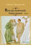 Baśń jak niedźwiedź. Polskie historie. Tom I - Gabriel Maciejewski