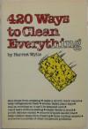420 Ways To Clean Everything - Harriet Wylie