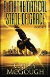 A Mathematical State of Grace: Book 1 (Volume 1) - Cathy McGough