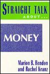 Straight Talk about Money - Marion B. Rendon, Rachel Kranz