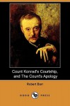 Count Konrad's Courtship, and the Count's Apology (Dodo Press) - Robert Barr