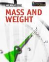 Mass and Weight - Barbara A. Somervill, John Pucek