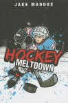Hockey Meltdown (Jake Maddox) - Jake Maddox, Sean Tiffany, Chris Kreie