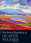 The Oxford Handbook of Quaker Studies - Stephen W Angell, Pink Dandelion