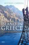 An Island in Greece: On the Shores of Skopelos - Michael Carroll