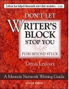 Don't Let Writer's Block Stop You: How to Push Beyond Stuck (A Memoir Network Writing Series Book 3) - Denis Ledoux