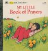 My Little Book of Prayers - Kathy Allert