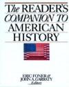 The Reader's Companion to American History - Eric Foner, John A. Garraty