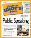 The Complete Idiot's Guide to Public Speaking - Laurie E. Rozakis