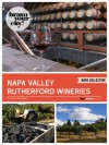 Napa Valley Rutherford Wineries (Bravo Your City! Book 20) - Dave Thompson, Lauren Solomon, Helen Cho