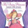 The Very Fairy Princess Takes the Stage - Julie Andrews Edwards, Emma Walton Hamilton