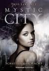 Mystic City 3: Schatten der Macht - Theo Lawrence, Britta Keil