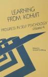 Progress in Self Psychology, V. 4: Learning from Kohut - Arnold Goldberg