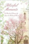 Blissful Moments - Joyce A. MCKissick Weaver