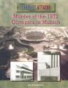 Murder at the 1972 Olympics in Munich - Liz Sonneborn