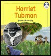 Harriet Tubman (Lives and Times (Crystal Lake, Ill.).) - John Rowley
