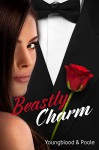 Beastly Charm: A Contemporary Retelling of Beauty and the Beast - Jennifer Youngblood, Sandra Poole