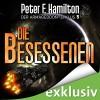 Die Besessenen (Der Armageddon-Zyklus 5) - Audible GmbH, Oliver Siebeck, Peter F. Hamilton