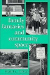 Family Fantasies and Community Space - Stuart C. Aitken