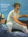 Splendid Legacy: The Havemeyer Collection - Alice Cooney Frelinghuysen