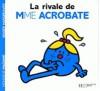 La Rivale De Madame Acrobate - Roger Hargreaves, Josette Gontier