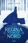 La regina del Nord - Rebecca Ross, A. E. Giagheddu