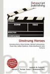 Unstrung Heroes - Lambert M. Surhone, Mariam T. Tennoe, Susan F. Henssonow