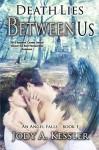 Death Lies Between Us (An Angel Falls) (Volume 1) - Jody A. Kessler
