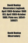 David Dunlap Observatory Logbook, April 1989-October 1989 (63, April 1989-October 1989, Plate Nos. 50541-50687) - David Dunlap Observatory