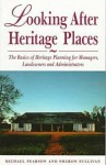 Looking After Heritage Places - Michael Pearson