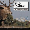 Wild London: The Nature of a Capital - Iain Green