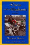 A Circus Without Elephants: A Memoir - Maralys Wills