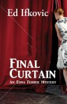 Final Curtain: An Edna Ferber Mystery - Ed Ifkovic