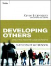 Developing Others Participant Workbook: Creating Remarkable Leaders - Kevin Eikenberry