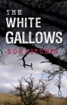 The White Gallows - Rob Kitchin
