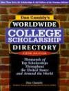 Dan Cassidy's Worldwide College Scholarship Directory / By Dan Cassidy - Daniel J. Cassidy