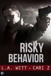 Risky Behavior (Bad Behavior) - L.A. Witt, Cari Z