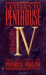 Letters to Penthouse IV: They Stop at Nothing - and They Tell It All!: Vol IV - Penthouse Magazine