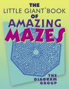 The Little Giant® Book of Amazing Mazes - The Diagram Group