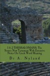 1 2 THESSALONIANS: The Source New Testament With Extensive Notes On Greek Word Meaning - Ann Nyland