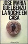 La noche en casa - José María Guelbenzu