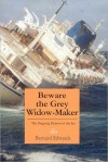 Beware the Grey Widow-Maker: The Ongoing Harvest of the Sea - Bernard Edwards