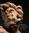 Bernini: Sculpting in Clay - Ian Wardropper, Tony Sigel