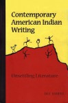 Contemporary American Indian Writing: Unsettling Literature Second Printing - Dee Horne