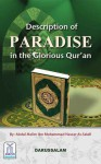 Description of Paradise in the Glorious Qur'an - Abdul Halim Ibn, Muhammad Nassae As-Salafi, Darussalam