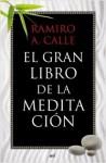 El gran libro de la meditación - Ramiro A. Calle